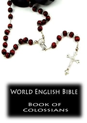 World English Bible- Book of Colossians ebook by Zhingoora Bible Series