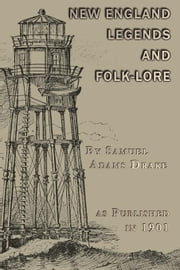 New England Legends and Folk Lore ebook by Drake, Samuel Adams