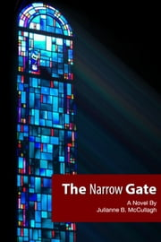 The Narrow Gate ebook by Julianne McCullagh
