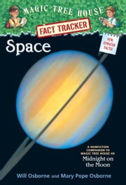 Magic Tree House Fact Tracker #6: Space - A Nonfiction Companion to Magic Tree House #8: Midnight on the Moon ebook by Mary Pope Osborne,Will Osborne,Sal Murdocca