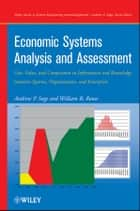 Economic Systems Analysis and Assessment ebook by Andrew P. Sage,William B. Rouse