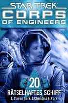 Star Trek - Corps of Engineers 20: Rätselhaftes Schiff ebook by J.S. York,Christina F. York,Susanne Picard