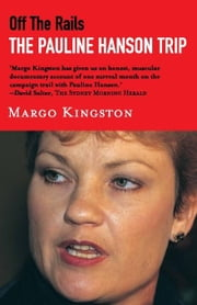 Off the Rails: The Pauline Hanson Trip ebook by Kingston, Margo