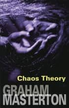 Chaos Theory ebook by Graham Masterton
