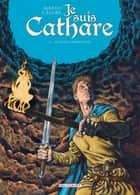 Je suis cathare T06 - Le petit labyrinthe ebook by Makyo, Alessandro Calore