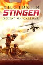Stinger - Operation Cyclone ebook by Bill Fortin