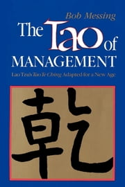 The Tao of Management - Tao Te ChingAdapted for a New Age ebook by John Heider