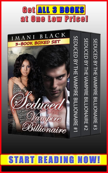 Seduced by the Vampire Billionaire 3-Book Boxed Set Bundle - Vampire Billionaire Romance Boxed Sets, #1 ebook by Imani Black