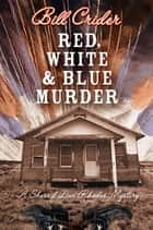 Red, White, and Blue Murder ebook by Bill Crider
