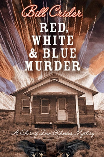 Red, White, and Blue Murder - A Sheriff Dan Rhodes Mystery ebook by Bill Crider