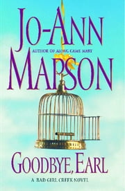 Goodbye, Earl - A Bad Girl Creek Novel ebook by Jo-Ann Mapson