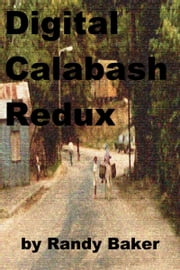 Digital Calabash Redux ebook by Randy Baker