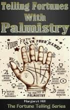 Telling Fortunes With Palmistry ebook by Margaret Hill