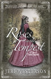 Roses in the Tempest; A Tale of Tudor England ebook by Jeri Westerson