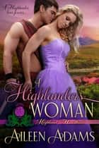 A Highlander's Woman - Highland Heartbeats, #12 ebook by Aileen Adams