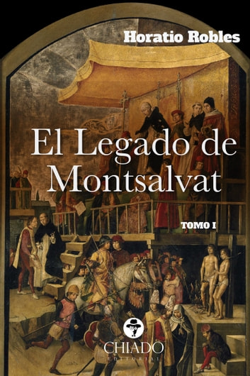 El legado de Montsalvat Tomo I ebook by Horatio Robles
