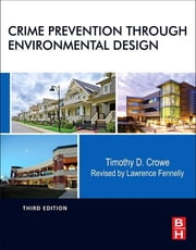 Crime Prevention Through Environmental Design ebook by Lawrence Fennelly,Timothy Crowe