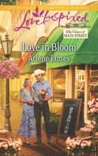 Love in Bloom (Mills & Boon Love Inspired) (The Heart of Main Street, Book 1) eBook by Arlene James