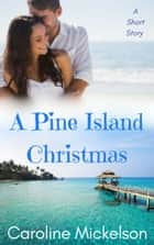 A Pine Island Christmas ebook by Caroline Mickelson