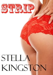 STRIP (A Quickie) ebook by Stella Kingston