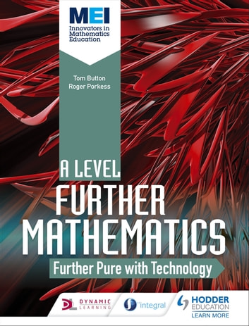 MEI Further Maths: Further Pure Maths with Technology ebook by Tom Button