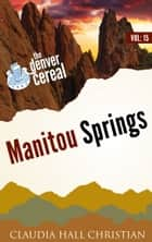 Manitou Springs ebook by Claudia Hall Christian