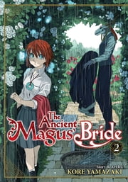 The Ancient Magus' Bride Vol. 2 ebook by Kore Yamazaki