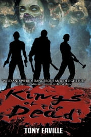Kings of the Dead (Revised and Expanded) ebook by Tony Faville