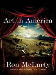 Art in America - A Novel ebook by Ron McLarty