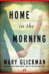 Home in the Morning ebook by Mary Glickman