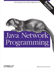 Java Network Programming ebook by Elliotte Rusty Harold