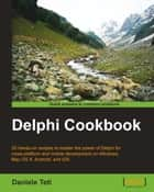 Delphi Cookbook ebook by Daniele Teti