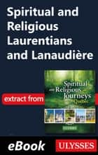 Spiritual and Religious Laurentians and Lanaudière ebook by Siham Jamaa