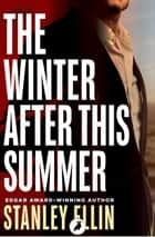 The Winter After This Summer ebook by Stanley Ellin