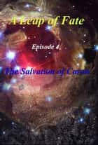 A Leap of Fate Episode 4 The Salvation of Caron ebook by G.L. Fontenot