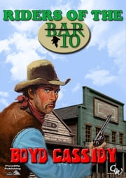 Riders of the Bar 10 ebook by Boyd Cassidy