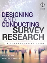 Designing and Conducting Survey Research - A Comprehensive Guide ebook by Louis M. Rea,Richard A. Parker