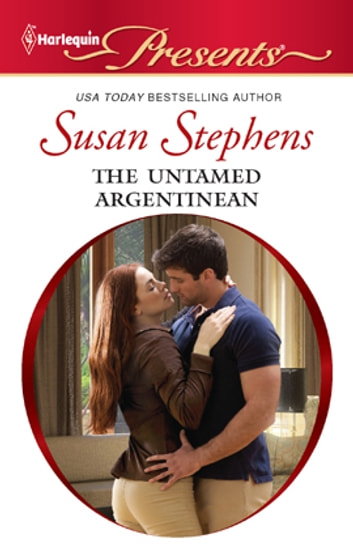 The Untamed Argentinian ebook by Susan Stephens