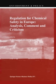 Regulation for Chemical Safety in Europe: Analysis, Comment and Criticism ebook by D.M. Pugh,J.V. Tarazona