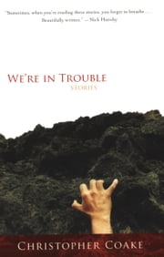 We're in Trouble ebook by Christopher Coake