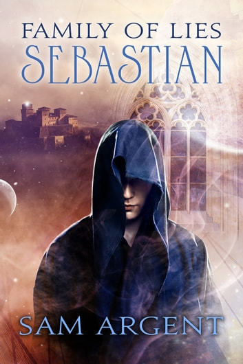 Family of Lies: Sebastian ebook by Sam Argent