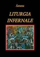Liturgia infernale ebook by Satana