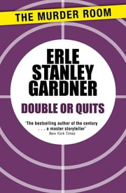 Double or Quits ebook by Erle Stanley Gardner