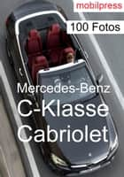 Mercedes-Benz C-Klasse Cabriolet - Mit Mercedes-AMG C 43 4MATIC ebook by Gerd Zimmermann