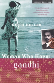 The Woman Who Knew Gandhi - A Novel ebook by Keith Heller