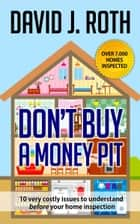 Don't Buy A Money Pit ebook by David Roth