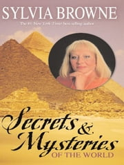 Secrets & Mysteries Of The World ebook by Sylvia Browne