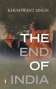 THE END OF INDIA ebook by Khushwant Singh