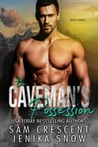 The Caveman's Possession (Cavemen, 2) - Cavemen, #2 ebook by