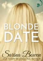 Blonde Date ebook by Sarina Bowen